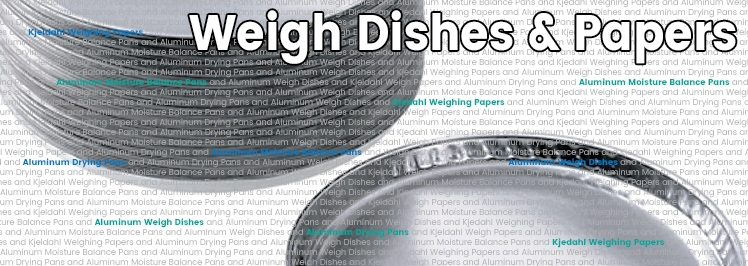 Weigh Dishes & Papers